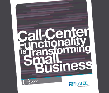 Call-Center Functionality is Transforming Small Business